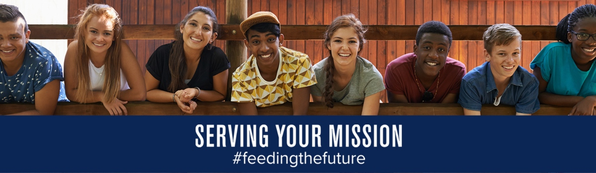 Serving Your Mission # feedingthefuture K-12