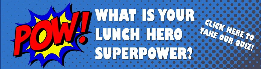 what is your lunch superhero power